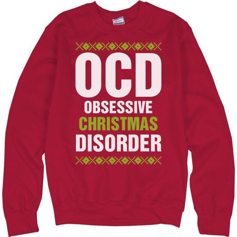 Obsessive Christmas Disorder written on t-shirt
