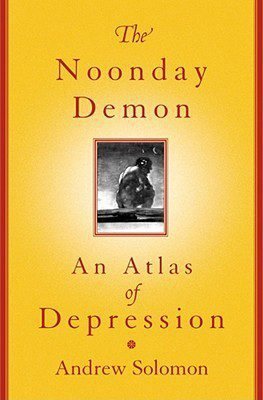 The Noonday Demon: An Atlas of Depression book by Andrew Soloman