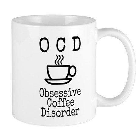 Obsessive Coffee Disorder written coffee cup